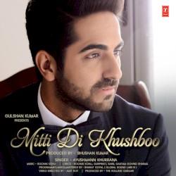 Ayushmann Khurrana - Mitti Di Khushboo