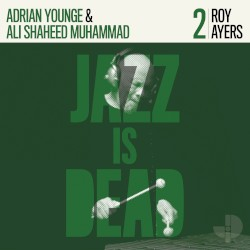 Jazz Is Dead 2 by Roy Ayers ,   Adrian Younge  &   Ali Shaheed Muhammad