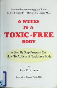 Cover of: 6 weeks to a toxic-free body | Dean D. Kimmel