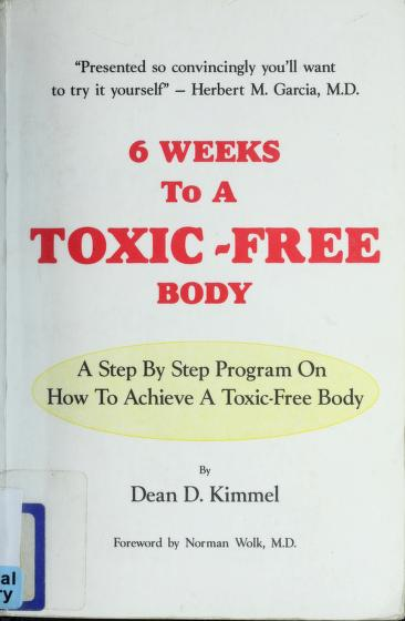 6 weeks to a toxic-free body by Dean D. Kimmel