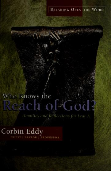 Who knows the reach of God? by Corbin Eddy